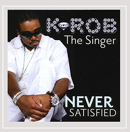 K-Rob the Singer - Never Satisfied