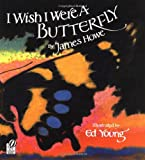 I Wish I Were a Butterfly (0152380132) by Howe, James