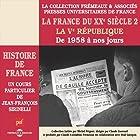 La France du XXe siècle : La Ve République, de 1958 à nos jours (Histoire de France 8)  Auteur(s) : Jean-François Sirinelli Narrateur(s) : Jean-François Sirinelli