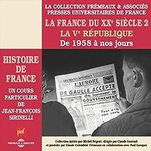La France du XXe siècle : La Ve République, de 1958 à nos jours (Histoire de France 8) Discours Auteur(s) : Jean-François Sirinelli Narrateur(s) : Jean-François Sirinelli