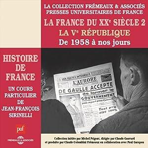 La France du XXe siècle : La Ve République, de 1958 à nos jours (Histoire de France 8) Discours