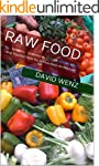 Raw Food: What They Don't Want You to...