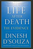 Life After Death: The Evidence (1596980990) by D'Souza, Dinesh