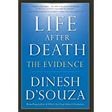 Life After Death: The Evidenceby Dinesh D'Souza