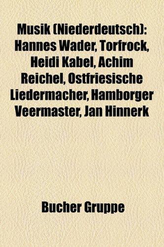 Musik (Niederdeutsch): Hannes Wader, Torfrock, Heidi Kabel, Achim Reichel, Ostfriesische Liedermacher, Hamborger Veermaster, Jan Hinnerk, Ina Müller, ... Siemen Rühaak, Otto Groote, Hein Köllisch