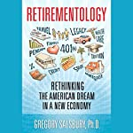 Retirementology: Rethinking the American Dream in a New Economy | Gregory Salsbury