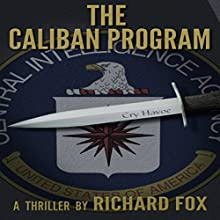The Caliban Program: Eric Ritter Spy Thriller, Book 1 (       UNABRIDGED) by Richard Fox Narrated by Roy Wells