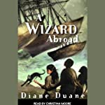 A Wizard Abroad: Young Wizard Series, Book 4 | Diane Duane
