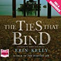 The Ties That Bind (       UNABRIDGED) by Erin Kelly Narrated by Robert Blackwood