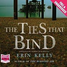 The Ties That Bind | Livre audio Auteur(s) : Erin Kelly Narrateur(s) : Robert Blackwood