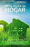 """☆★☆ Lee este libro GRATIS con Kindle Unlimited ☆★☆Esta fácil guía cotidiana te ayudará con tu transición a una forma de vida """"verde"""", ecológica y más sostenible.Aprende cómo:Tomar decisions ecológicas informadas para amueblar y limpiar tu casaIdentif..."""