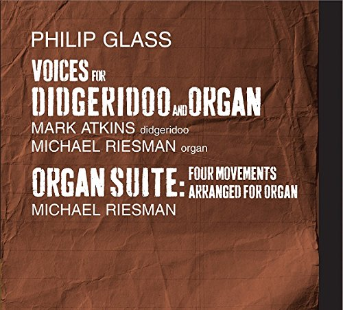 Philip Glass/ Voices for Didgeridoo and Organ
