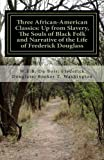 Image of Three African- American Classics: Up from Slavery, The Souls of Black Folk and Narrative of the Life of Frederick Douglass
