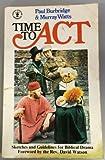 Time to Act (Hodder Christian paperbacks)