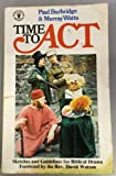 Time to Act (Hodder Christian paperbacks)