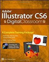 Adobe Illustrator CS6 Digital Classroom Front Cover