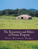 img - for The Economics and Ethics of Private Property (Large Print Edition) book / textbook / text book