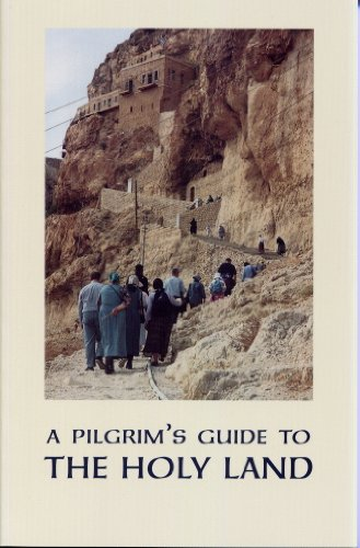 A Pilgrim's Guide to the Holy Land for Orthodox Christians, by Holy Nativity Convent