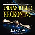 Reckoning: Indian Hill, Book 2
