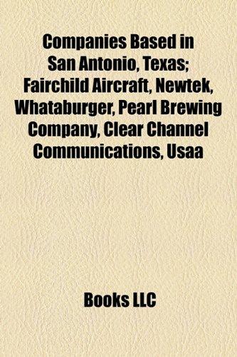 companies-based-in-san-antonio-texas-fairchild-aircraft-newtek-whataburger-pearl-brewing-company-cle