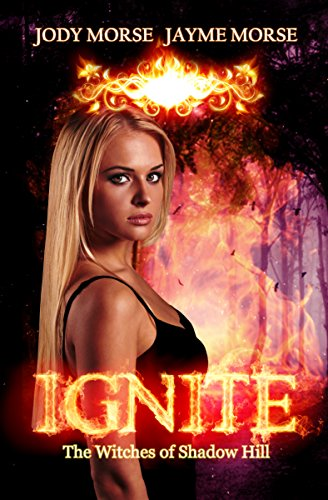 Jody Morse - Ignite (The Witches of Shadow Hill #1) (English Edition)