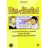 Dios y libertad: La aventura humana y espiritual de Juan de Mata y Juan Bautista de la Concepción (Biblioteca...