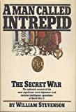 A Man Called Intrepid: The Secret War (0151567956) by Stevenson, William
