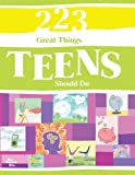 223 Great Things Teens Should Do