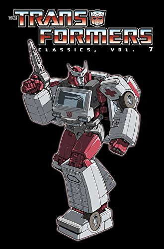 Transformers Classics Volume 7 (Transformers Classics Volume 1)