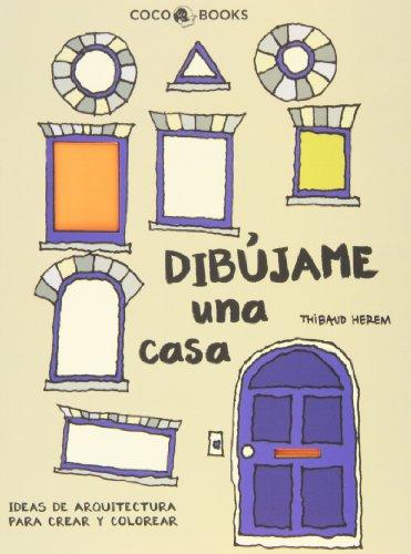 Dibújame Una Casa. Ideas De Arquitectura Para Crear Y Colorear