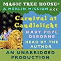 Magic Tree House, Book 33: Carnival at Candlelight (       UNABRIDGED) by Mary Pope Osborne Narrated by Mary Pope Osborne