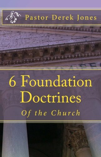 6 Foundation Doctrines: What every Christian needs to know