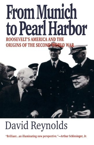 From Munich to Pearl Harbor: Roosevelt's America and the...