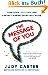 The Message of You: Turn Your Life St...