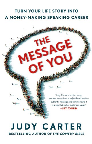 Judy Carter - The Message of You: Turn Your Life Story into a Money-Making Speaking Career