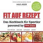 Fit auf Rezept: Das Kochbuch für Spor...