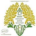 Konzert ohne Dichter Hörbuch von Klaus Modick Gesprochen von: Christian Brückner