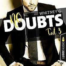No Doubts (Reasonable Doubt 3) Hörbuch von Whitney G. Gesprochen von: Sebastian Walch, Karen Kasche