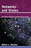 Networks and States: The Global Politics of Internet Governance (Information Revolution and Global Politics) (English Edition)