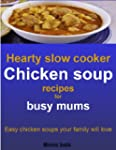 Hearty slow cooker chicken soup recip...