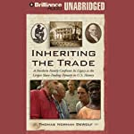 Inheriting the Trade: A Northern Family Confronts Its Legacy as a Slave-Trading Dynasty | Thomas Norman DeWolf