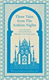 Three Tales from the Arabian Nights (Penguin Classics)