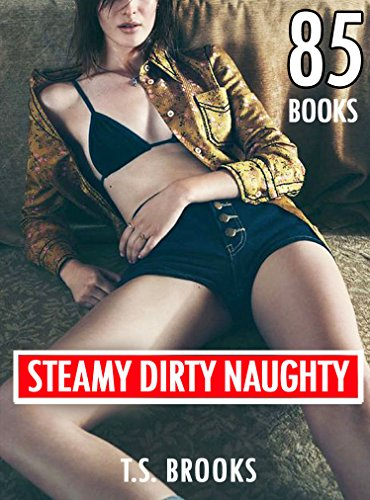SEX: Steamy Dirty Naughty: 85 Books Mega Bundle Collection (Girls Hot Pleasure Taken Erotica, Forbidden Taboo Stories) (Hot Dirty Sex compare prices)