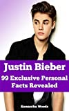 Justin Bieber: 99 Exclusive Personal Facts Revealed