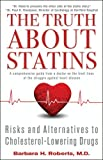 The Truth About Statins: Risks and Alternatives to Cholesterol-Lowering Dru