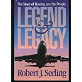 Legend & Legacy:  The Story of Boeing and Its People ~ Robert J. Serling