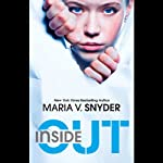 Inside Out (       UNABRIDGED) by Maria V. Snyder Narrated by Amanda Ronconi