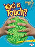 What Is Touch? (Lightning Bolt Books: Your Amazing Senses)