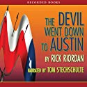 The Devil Went Down to Austin: A Tres Navarre Mystery, Book 4 Audiobook by Rick Riordan Narrated by Tom Stechschulte