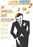 We Appreciate Your Enthusiasm: The Oral History of Q101 (Volume 1)